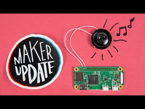 Maker Update: Sound Off! - UChtY6O8Ahw2cz05PS2GhUbg