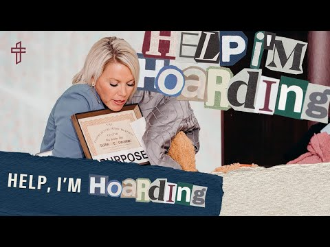 Help Im Hoarding // What Are You Holding On To? // Help, Im Hurting // Amberly Bell