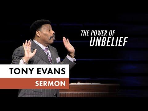 The Power of Unbelief - Tony Evans Sermon