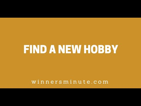 Find a New Hobby // The Winner's Minute With Mac Hammond