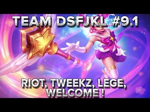 TeamDSFJKL #9.1 : Riot, Tweekz, Lege, welcome!