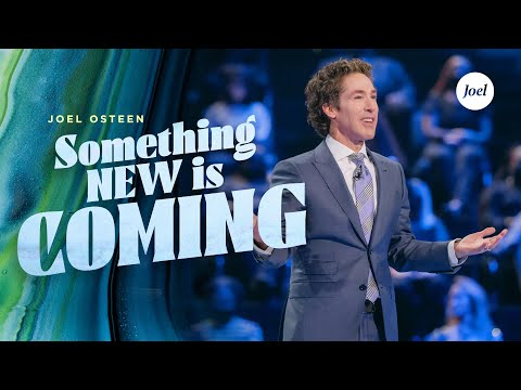 Something New Is Coming  Joel Osteen