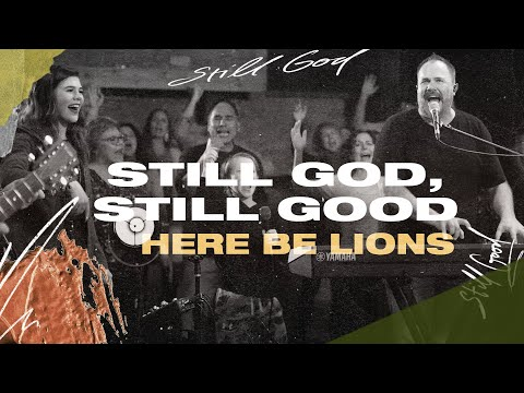 Still God, Still Good - Here Be Lions (Official Live Video)