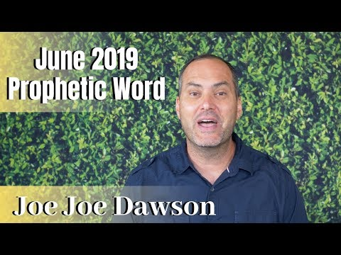 June 2019 Prophetic Word - Joe Joe Dawson
