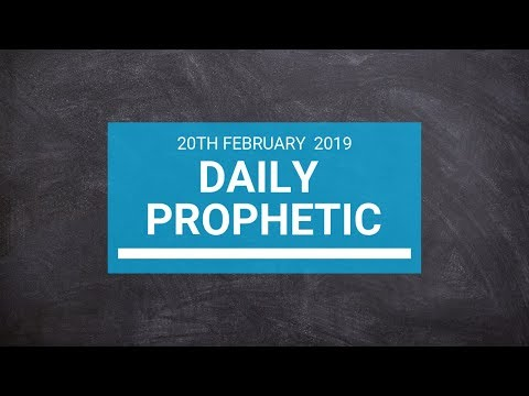 Daily Prophetic 20 February 2019