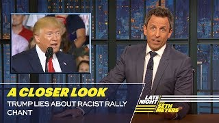Trump Lies About Racist Rally Chant: A Closer Look