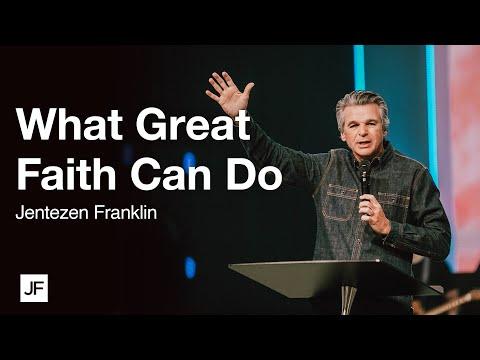 What Great Faith Can Do  Jentezen Franklin