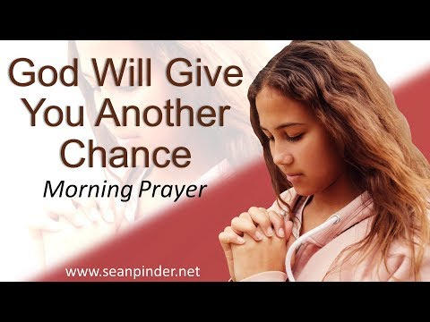 GENESIS 47 - GOD WILL GIVE YOU ANOTHER CHANCE - MORNING PRAYER (video)