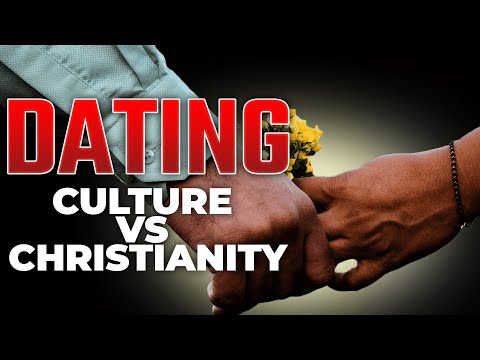 Culture Vs. Christianity In Dating