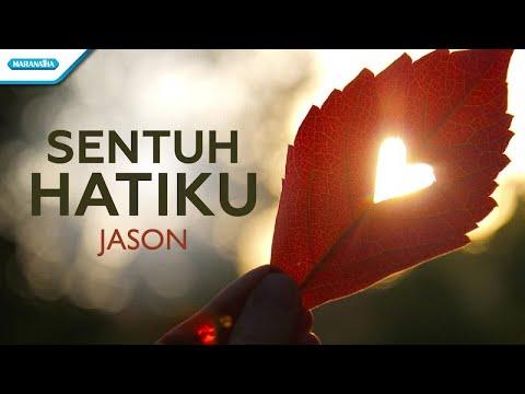 Sentuh Hatiku - Jason (with lyric)