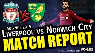 Liverpool FC vs Norwich City - Premier League Opener - Highlights and Match Report