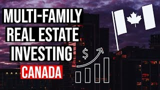 Multi Family Real Estate Investing - Make Money on Apartment Buildings in Canada with Appraisals