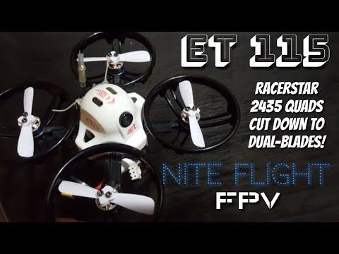 ET 115 Night FPV Racerstar 2435 Quad blades modified to Dual blades - UCNUx9bQyEI0k6CQpo4TaNAw