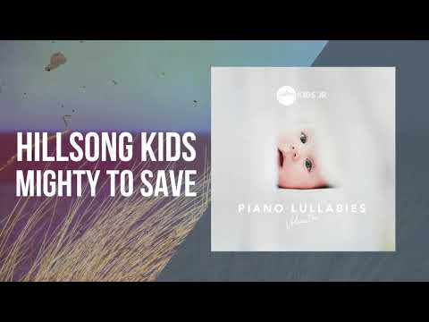 Mighty To Save - Piano Lullabies Vol. 1 - Hillsong Kids Jr.