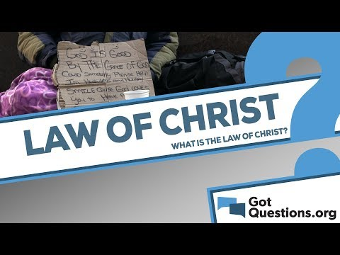 What is the law of Christ?