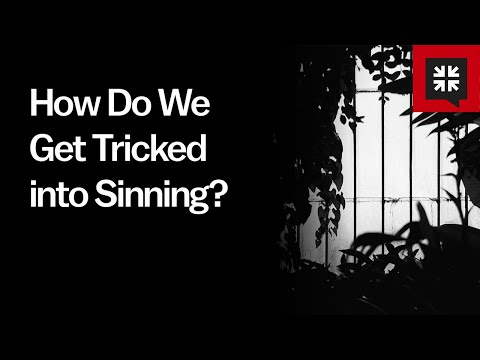 How Do We Get Tricked into Sinning? // Ask Pastor John