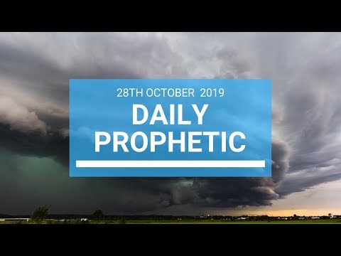 Daily Prophetic 28 October 2019 Word 1