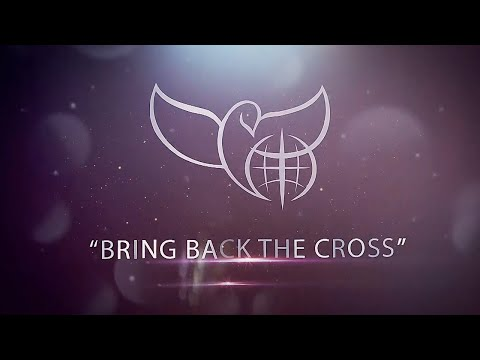 Bring Back the Cross