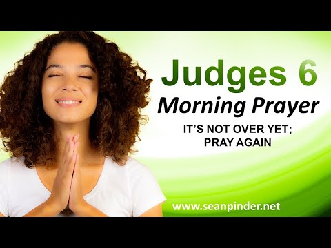 Its Not Over Yet, PRAY AGAIN - Morning Prayer