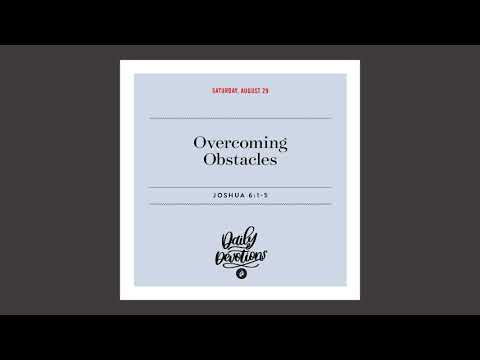 Overcoming Obstacles  Daily Devotional