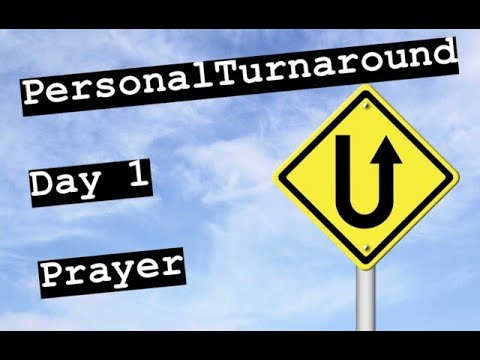 Personal Turnaround Series - Day 1: Prayer