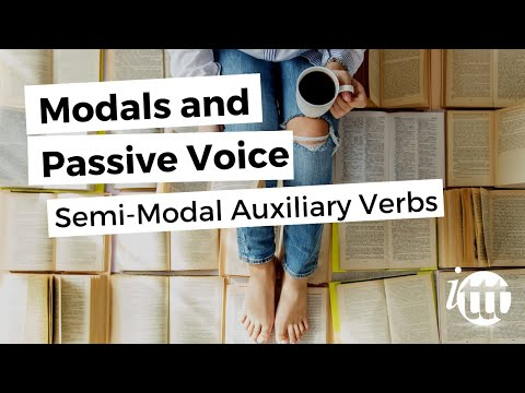 Modals and Passive Voice - Semi-Modal Auxiliary Verbs