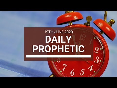 Daily Prophetic 19 June 2020 4 of 7