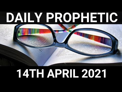 Daily Prophetic 14 April 2021 1 of 7
