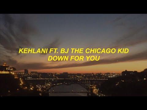 kehlani - down for you ft. bj the chicago kid lyrics - UCZGYmA5mPmrqamK-msokeew