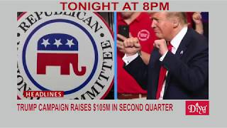 Trump Campaign raises $105M in Second Quarter | Diya TV News