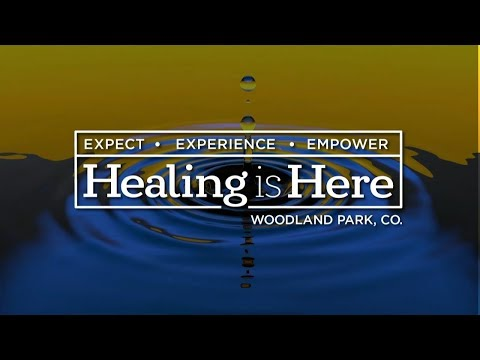 Healing Is Here 2019: Day 2, Session 6 - Daniel Amstutz and Carlie Terradez