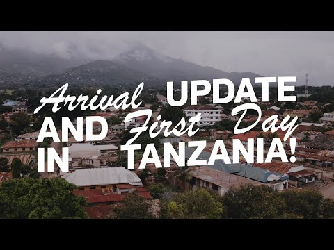 Arrival update and first day in Tanzania!