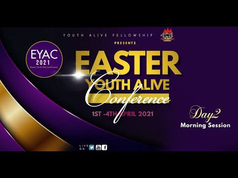 DOMI STREAM: EYAC2021  DAY2  EASTER YOUTH ALIVE CONFERENCE   2, APRIL 2021  FAITH TABERNACLE OTA