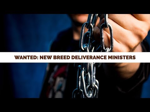 Where Are the New Breed Deliverance Ministers?