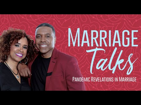 Marriage Talks: Pandemic Revelations