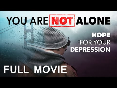 You Are Not Alone: Hope for Your Depression