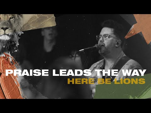Praise Leads The Way - Here Be Lions (Official Live)