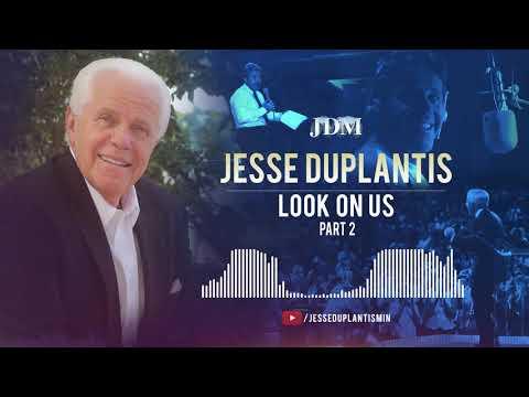 Look On Us, Part 2  Jesse Duplantis