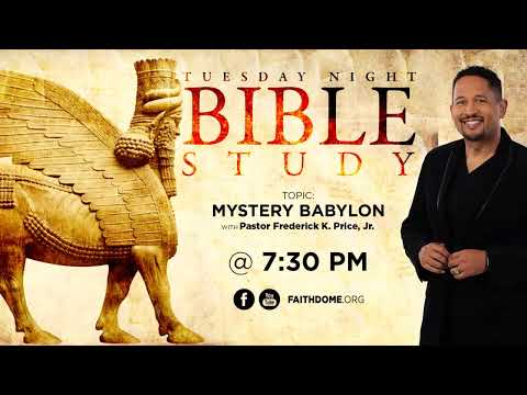Mystery Babylon - CCC Tuesday Evening Bible Study Live! Pastor Fred Price Jr. 06-08-2021
