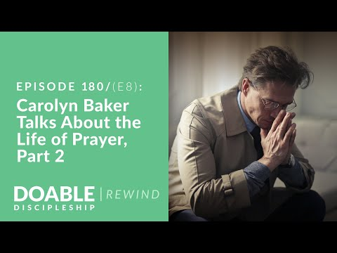 Episode 180 (E8 REWIND) Carolyn Baker Talks About the Live of Prayer, Part 2