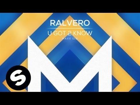 Ralvero - U Got 2 Know - UCpDJl2EmP7Oh90Vylx0dZtA