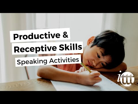 Productive and Receptive Skills in the ESL Classroom - Speaking Activities