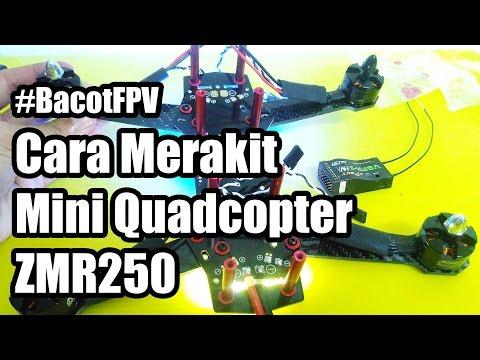Tutorial Cara Merakit Mini Quadcopter | ZMR250 | Drone Racing | Multicopter | Drone | #BacotFPV - UCwX3P0IGAxlfcJTiSTn5dsQ