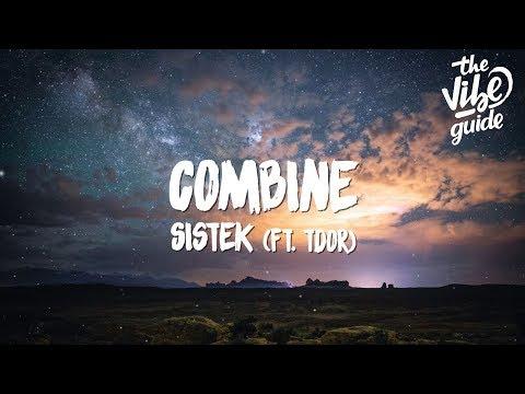 Sistek - Combine (Lyrics) ft. TDOR - UCxH0sQJKG6Aq9-vFIPnDZ2A