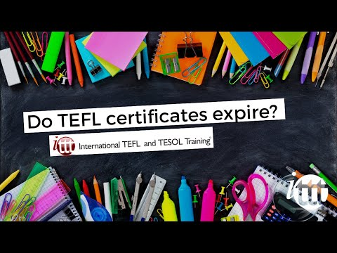 Do TEFL certificates expire?