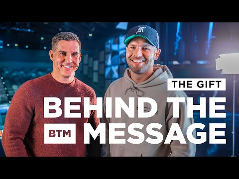 Behind the Message: The Gift