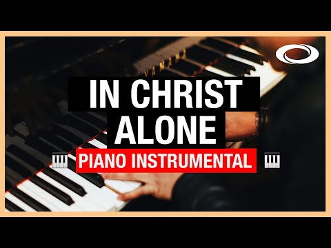In Christ Alone - Piano Instrumental  Stuart Townsend  Keith Getty
