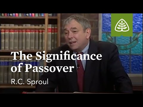 The Significance of Passover: Kingdom Feast with R.C. Sproul