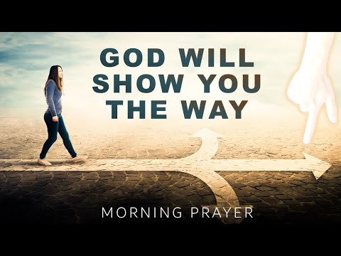 GOD WILL SHOW YOU THE WAY - PSALM 25 - MORNING PRAYER