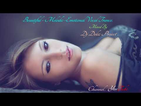 Beautiful - Melodic - Emotional  Vocal Trance. #13. - UCMfc8C8m5_h4Mjv0ryT7Kpw